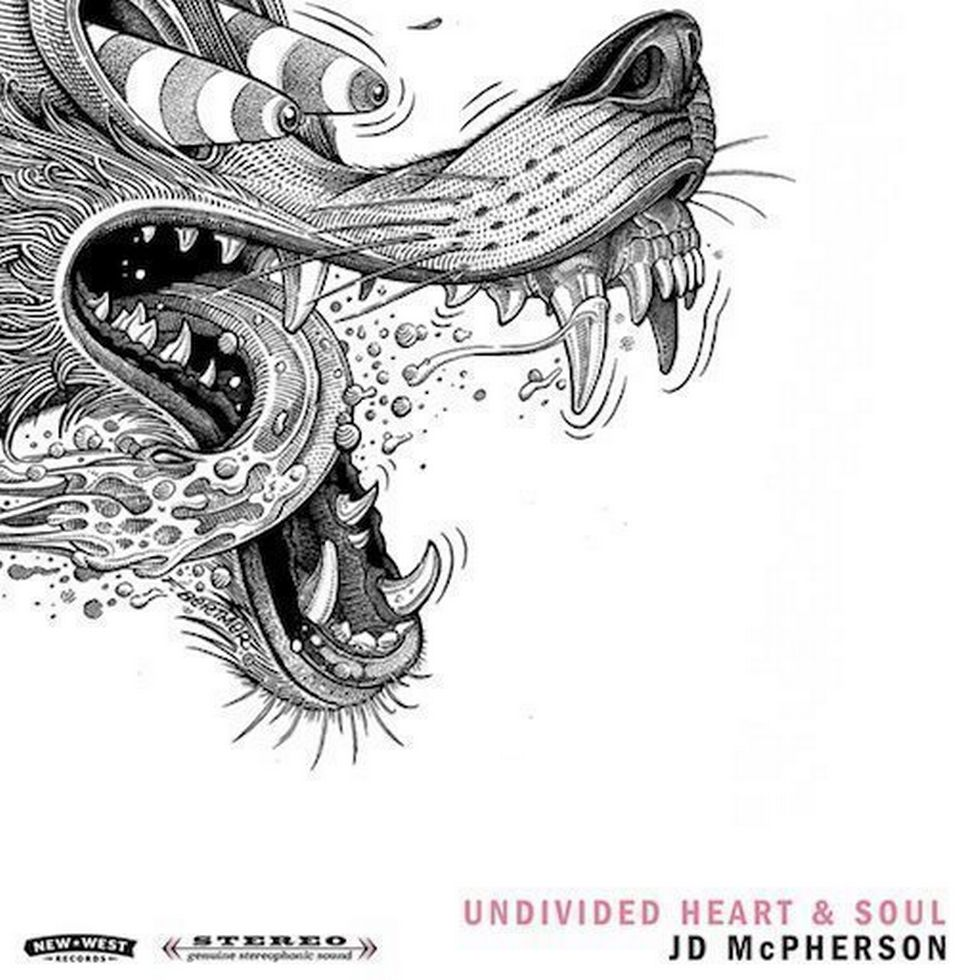 JD MCPHERSON «Undivided Heart and Soul» (New West)